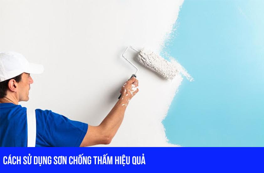 Cách sử dụng sơn chống thấm hiệu quả