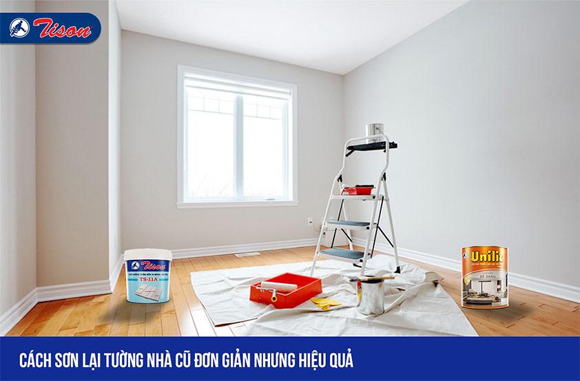 Cách sơn lại tường nhà cũ đơn giản nhưng hiệu quả